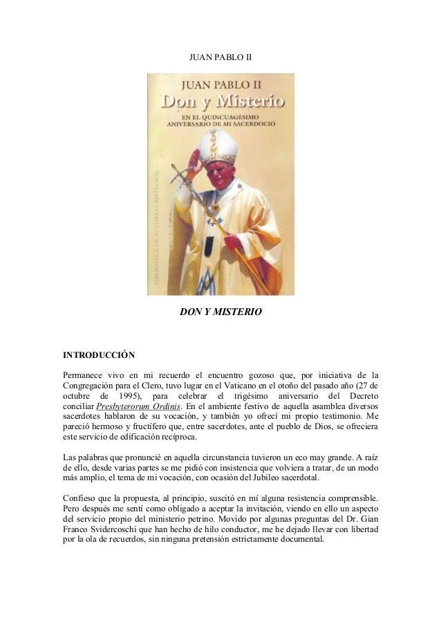 JUAN PABLO II  DON Y MISTERIO  INTRODUCCIÓN  Permanece vivo en mi recuerdo el encuentro gozoso que, por iniciativa de la  ...