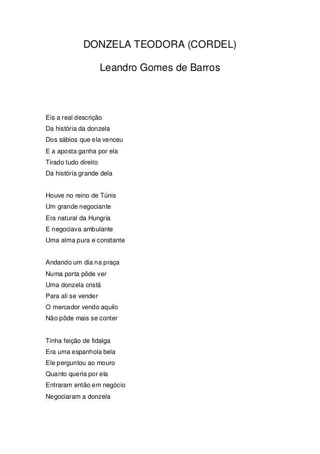 DONZELA TEODORA (CORDEL)                      Leandro Gomes de BarrosEis a real descriçãoDa história da donzelaDos sábios ...