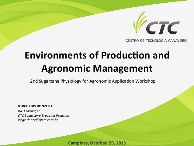 Environments	   of	   Produc1on	   and	    Agronomic	   Management	    2nd	   Sugarcane	   Physiology	   for	   Agronomic	...