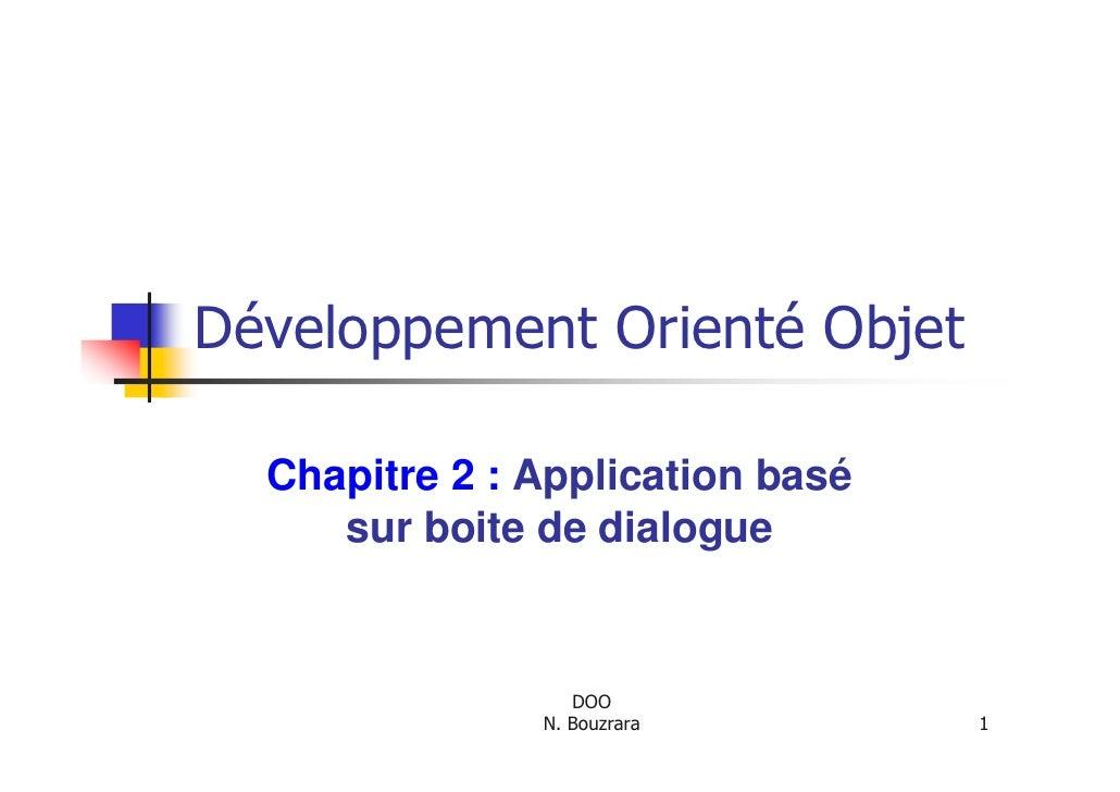 Développement Orienté Objet    Chapitre 2 : Application basé      sur boite de dialogue                     DOO           ...