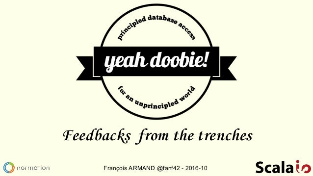 Feedbacks from the trenches François ARMAND @fanf42 - 2016-10