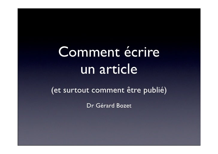 Comment écrire    un article (et surtout comment être publié)          Dr Gérard Bozet