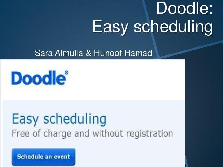 Doodle:             Easy schedulingSara Almulla & Hunoof Hamad