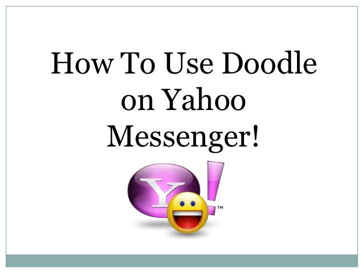 How To Use Doodle    on Yahoo   Messenger!