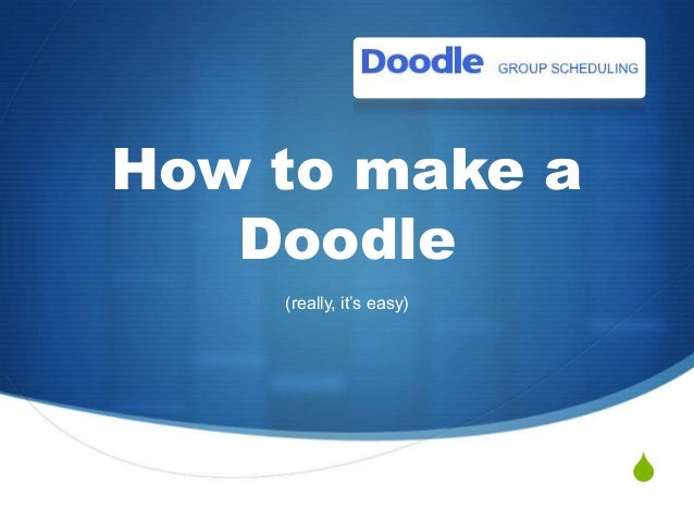 How to make a Doodle (really, it's easy)  S