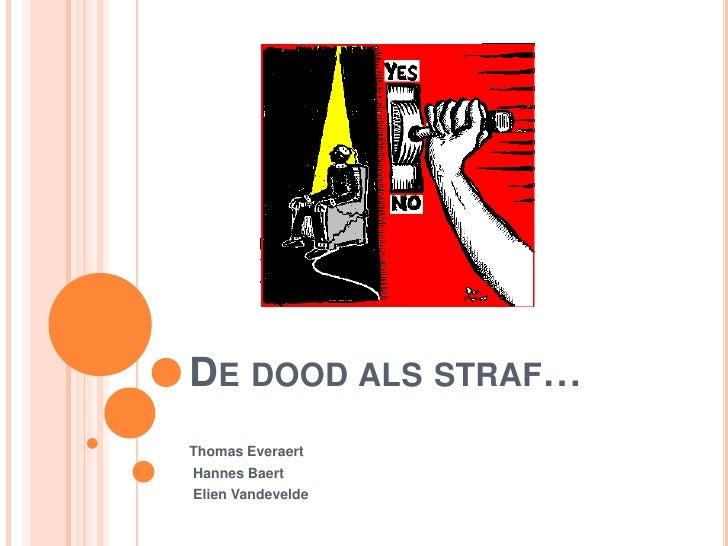 De dood als straf… Thomas Everaert  Hannes Baert  Elien Vandevelde