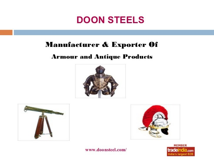DOON STEELSManufacturer & Exporter Of Armour and Antique Products         www.doonsteel.com/              roto1234