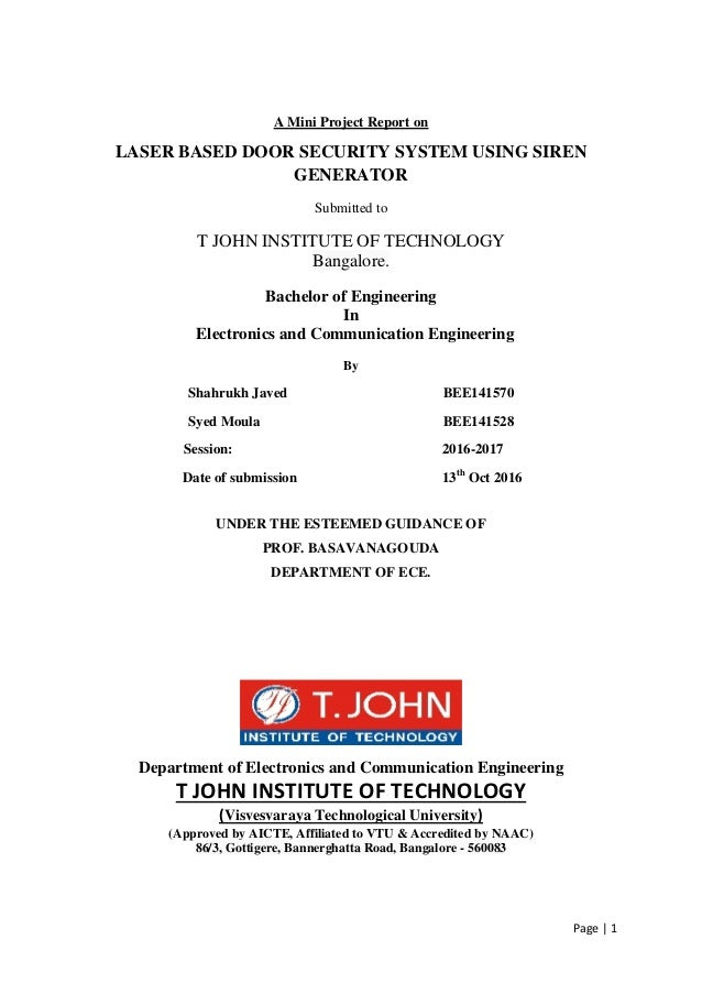 Page   1 A Mini Project Report on LASER BASED DOOR SECURITY SYSTEM USING SIREN GENERATOR Submitted to T JOHN INSTITUTE OF ...