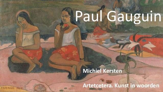 Paul Gauguin Michiel Kersten Artetcetera. Kunst in woorden