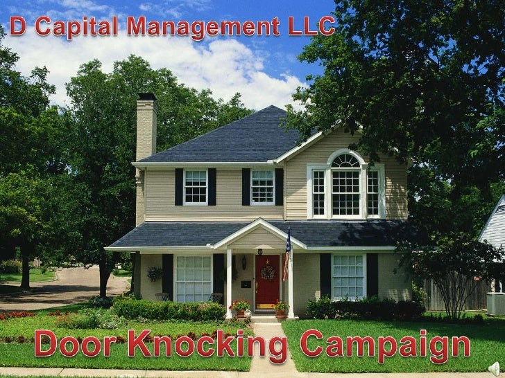 D Capital Management LLC<br />Door Knocking Campaign<br />