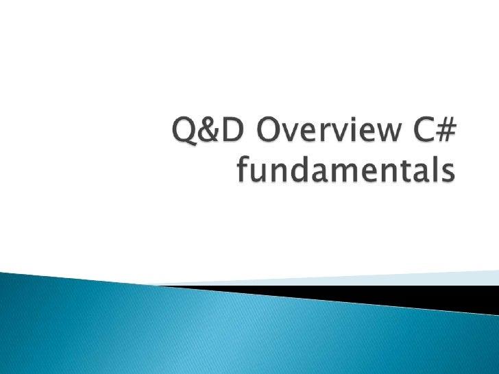 Q&D Overview C# fundamentals<br />