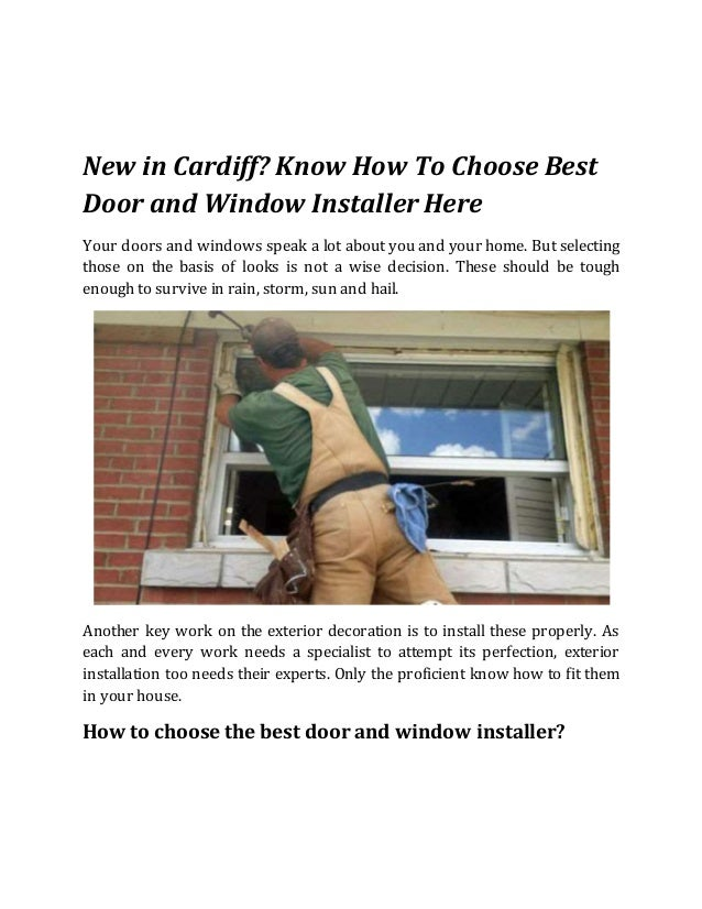 New in Cardiff? Know How To Choose Best Door and Window Installer Here Your doors and windows speak a lot about you and yo...