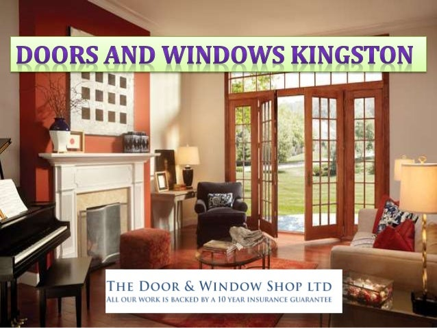 Doors and windows hold an important role in a house and building. & doors-and-windows-kingston-1-638.jpg?cbu003d1441347054