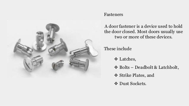 7. Fasteners A door fastener is a device ...  sc 1 st  SlideShare & Door Hardware Manufacturers in UAE