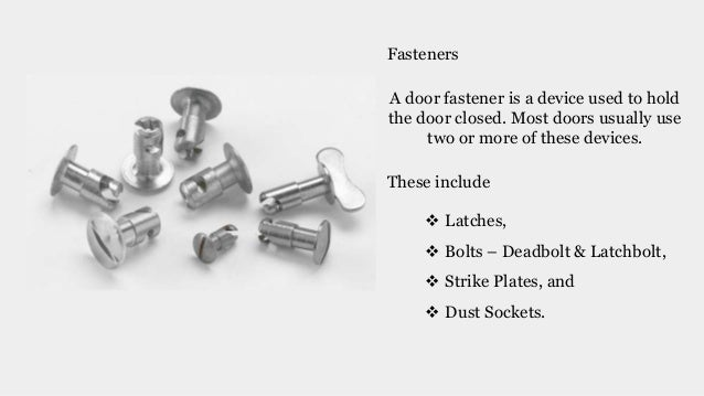 7. Fasteners A door fastener is a device ...  sc 1 st  SlideShare : door devices manufacturers - pezcame.com