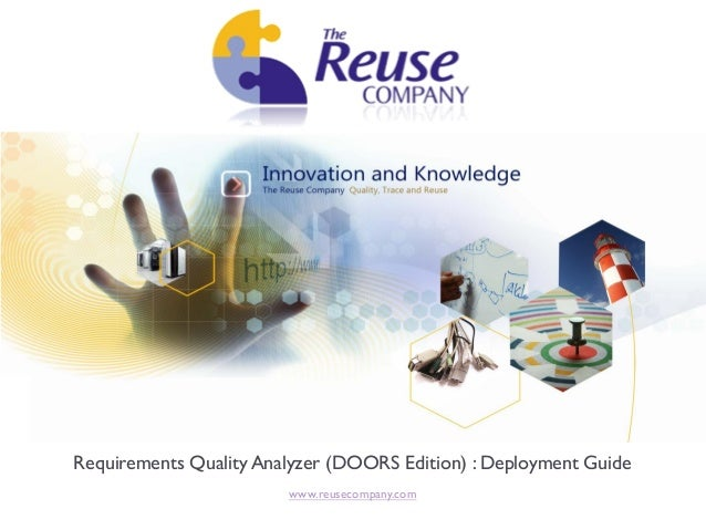 Requirements Quality Analyzer (DOORS Edition) : Deployment Guide www.reusecompany.com