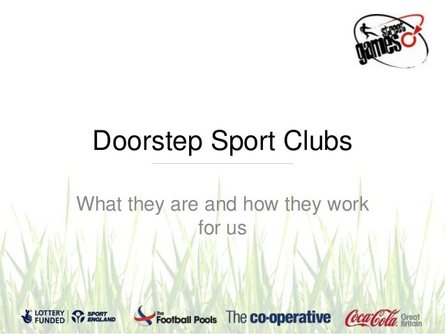 Doorstep Sport ClubsWhat they are and how they work             for us