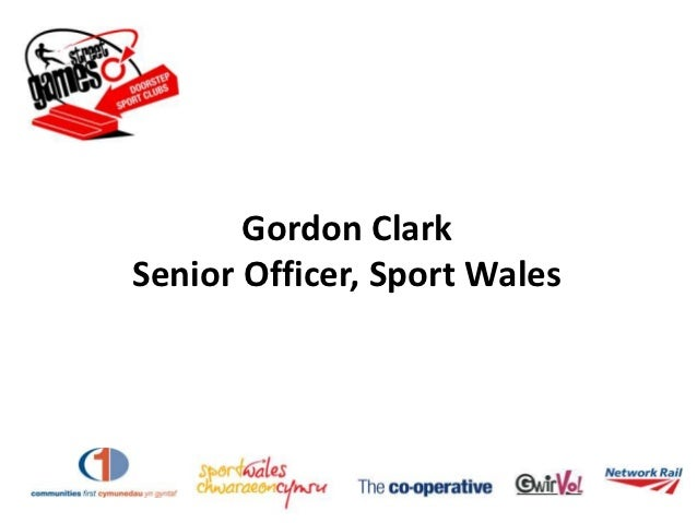 Gordon ClarkSenior Officer, Sport Wales