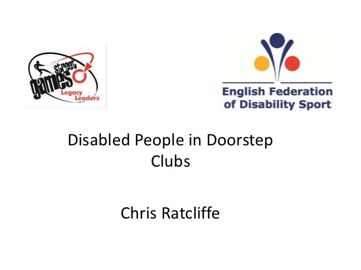 Disabled People in Doorstep           Clubs      Chris Ratcliffe