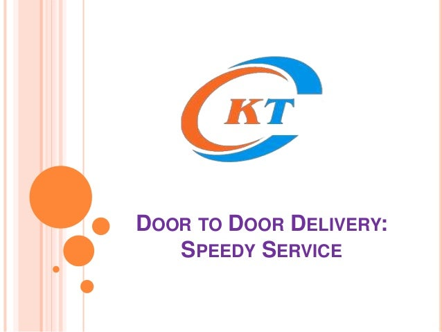 DOOR TO DOOR DELIVERY: SPEEDY SERVICE ...