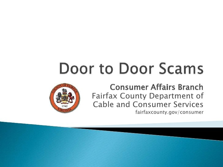 Door to Door Scams<br />Consumer Affairs Branch<br />Fairfax County Department of<br />Cable and Consumer Services<br />fa...
