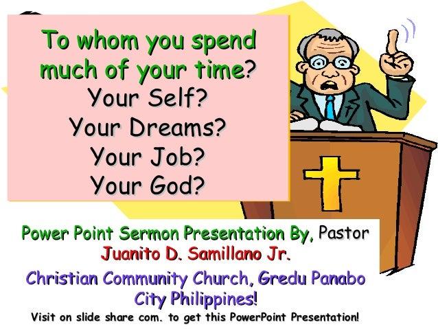 Power Point Sermon Presentation By,Power Point Sermon Presentation By, PastorPastor Juanito D. Samillano Jr.Juanito D. Sam...
