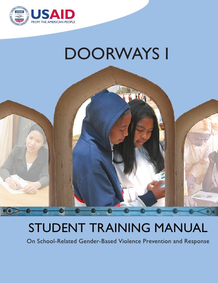 DOORWAYS I     STUDENT TRAINING MANUAL On School-Related Gender-Based Violence Prevention and Response