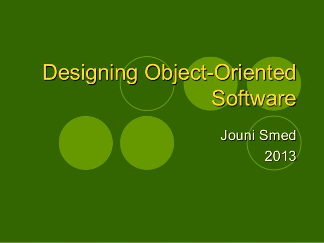 Designing Object-Oriented Software Jouni Smed 2013