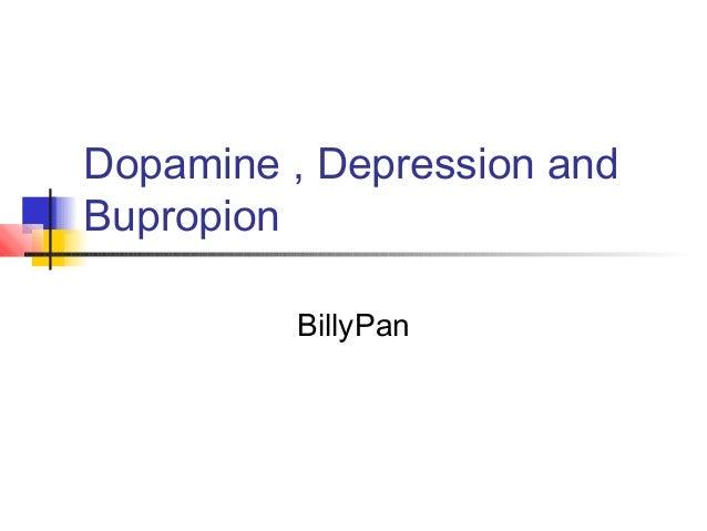 Dopamine , Depression and Bupropion BillyPan