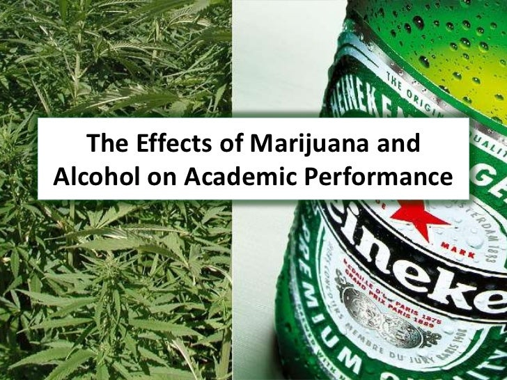 The Effects of Marijuana and Alcohol on Academic Performance<br />