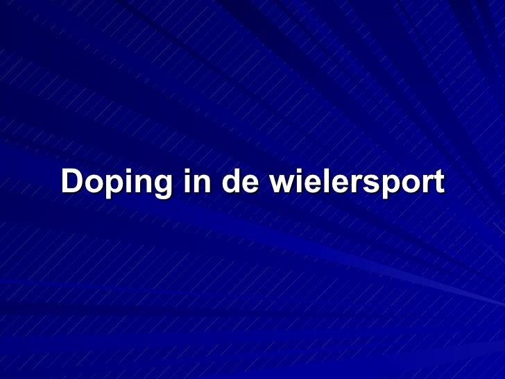 <ul><li>Doping in de wielersport </li></ul>