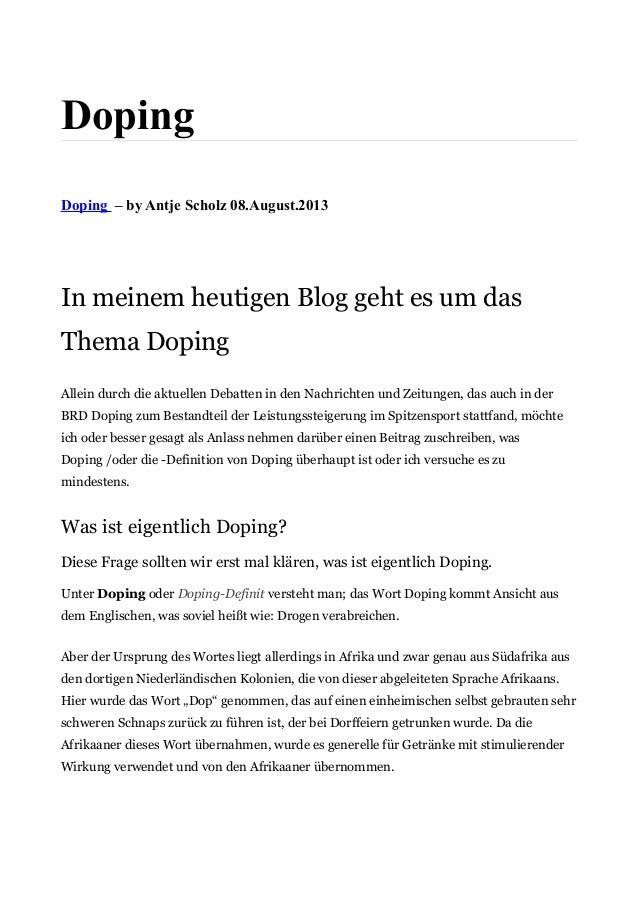 Doping Doping – by Antje Scholz 08.August.2013 In meinem heutigen Blog geht es um das Thema Doping Allein durch die aktuel...