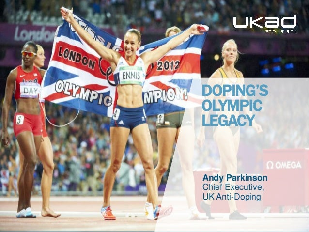 DOPING'SOLYMPICLEGACYAndy ParkinsonChief Executive,UK Anti-Doping
