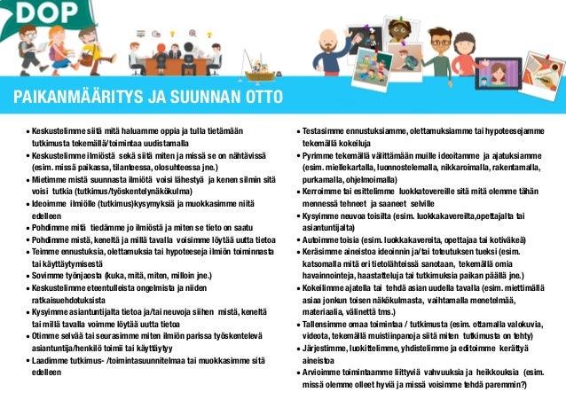 OPPIMISPROSESSIN ARVIOINTI (pienryhmä, opettaja, asiantuntija) ! • prosessia arvioi sekä opettaja (+asiantuntija) että pie...