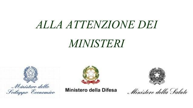 ALLA ATTENZIONE DEI MINISTERI