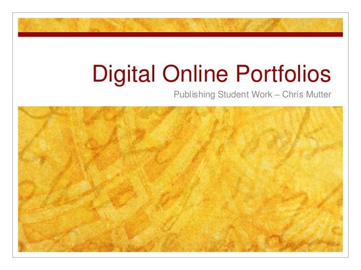 Digital Online Portfolios        Publishing Student Work – Chris Mutter
