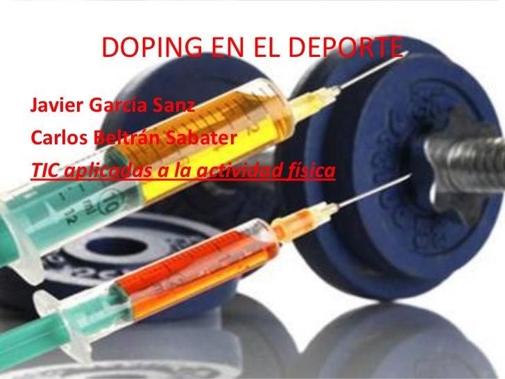DOPING EN EL DEPORTEJavier García SanzCarlos Beltrán SabaterTIC aplicadas a la actividad física