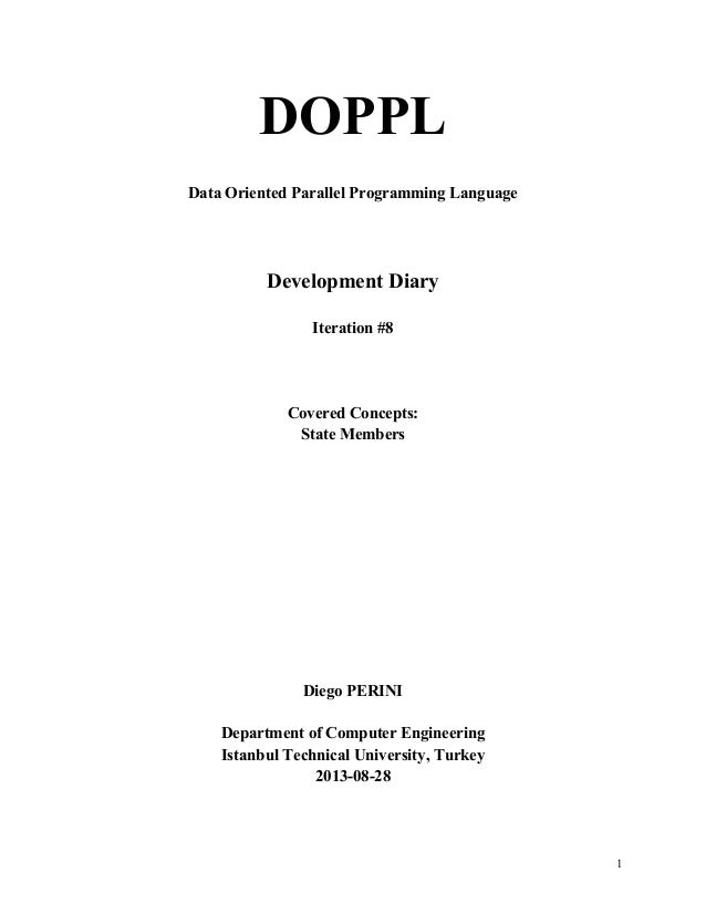 DOPPL Data Oriented Parallel Programming Language  Development Diary Iteration #8  Covered Concepts: State Members  Diego ...
