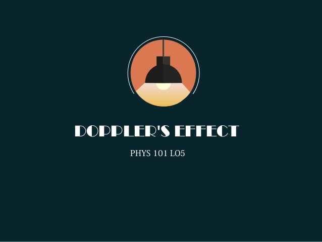 DOPPLER'S EFFECT PHYS 101 LO5
