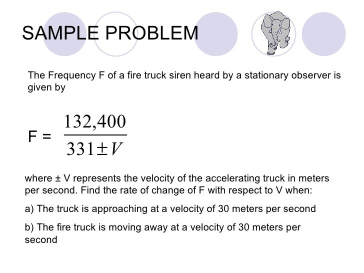 SAMPLE PROBLEM The Frequency F of a fire truck siren heard by a stationary observer is given by F =  where ± V represents ...