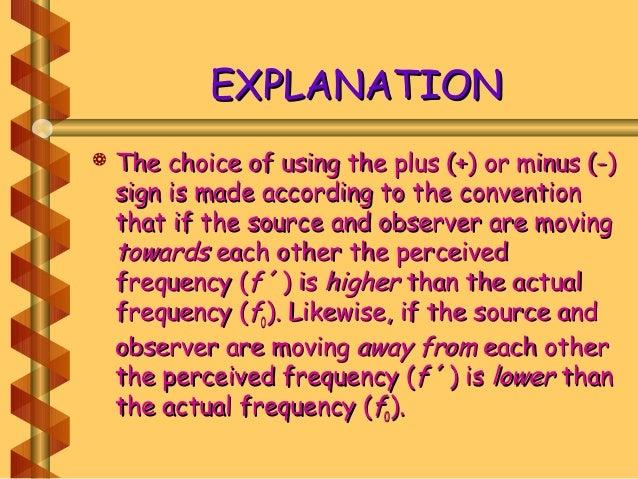 EXPLANATIONEXPLANATION  The choice of using the plus (+) or minus (-)The choice of using the plus (+) or minus (-) sign i...