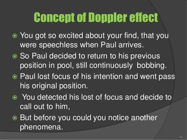Concept of Doppler effect  You got so excited about your find, that you were speechless when Paul arrives.  So Paul deci...