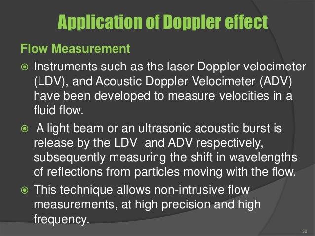 Application of Doppler effect Flow Measurement  Instruments such as the laser Doppler velocimeter (LDV), and Acoustic Dop...