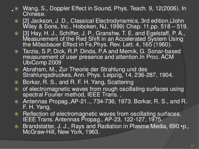 . Wang, S., Doppler Effect in Sound, Phys. Teach. 9, 12(2006). In Chinese.  [2] Jackson, J. D., Classical Electrodynamic...