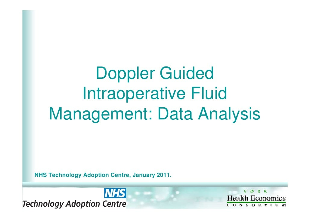 Doppler Guided       Intraoperative Fluid    Management: Data AnalysisNHS Technology Adoption Centre, January 2011.1