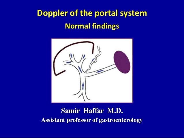 Doppler of the portal systemNormal findingsSamir Haffar M.D.Assistant professor of gastroenterology