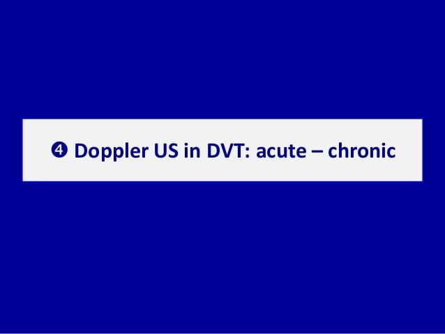  Doppler US in DVT: acute – chronic
