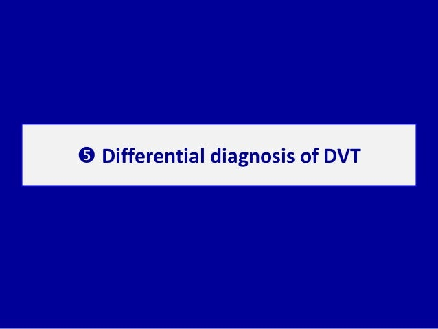  Differential diagnosis of DVT