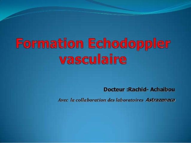 Docteur :Rachid- AchaibouAvec la collaboration des laboratoires Astrazeneca
