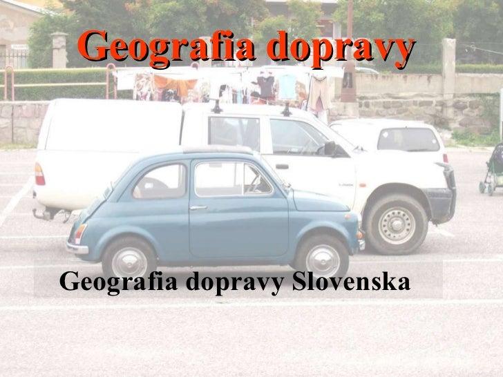 Geografia dopravy Geografia dopravy Slovenska